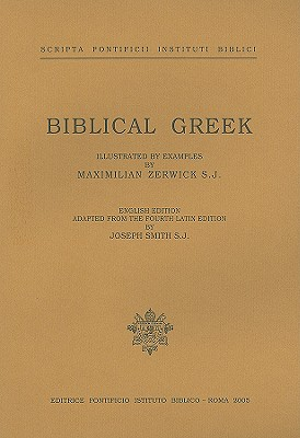 Image for Biblical Greek: Illustrated with Examples (Subsidia Biblica)