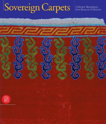 Image for Sovereign Carpets: Unknown Masterpieces from European Collections