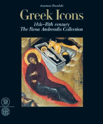 Image for Greek Icons: 14th-18th Century, the Rena Andreadis Collection