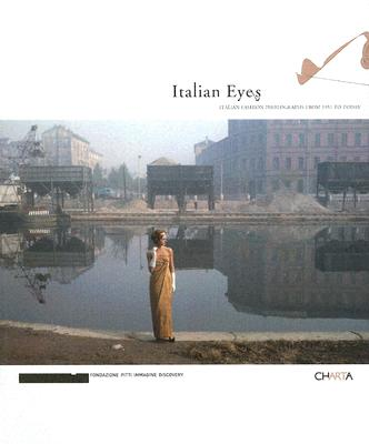 Image for Italian Eyes: Italian Fashion Photography from 1951 to Today