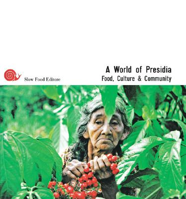 Image for A World Of Presidia: Food, Culture & Community