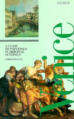 Image for Venice: A Guide to Paintings Inoriginal Settings, Canal Guides, the Diffuse Museum, Paintings (The Canal Guides)