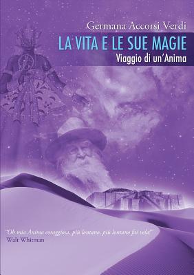 La Vita e le sue Magie (Italian Edition), Accorsi Verdi, Germana