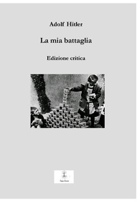 Image for La mia battaglia: Edizione critica (Documenti) (Volume 1) (Italian Edition)