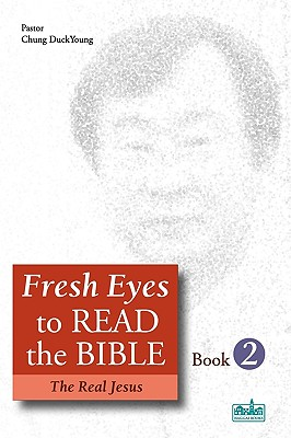 Image for Fresh Eyes to Read the Bible Book 2: The Real Jesus