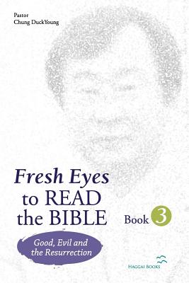 Image for Fresh Eyes to Read the Bible - Book 3: Good, Evil and Resurrection