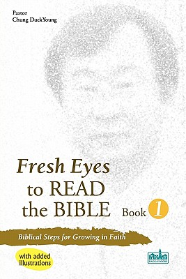 Image for Fresh Eyes to Read the Bible Book 1: Biblical Steps for Growing in Faith