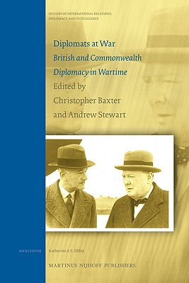 Image for Diplomats at War. British and Commonwealth Diplomacy in Wartime (History of International Relations, Diplomacy, & Intelligence)