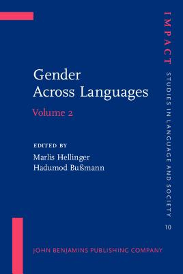 Image for Gender Across Languages: The linguistic representation of women and men. Volume 2 (IMPACT: Studies in Language and Society)