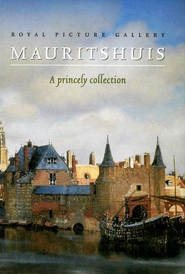 Image for Royal Picture Gallery Mauritshuis: A Princely Collection