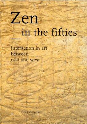 Image for Zen in the Fifties: Interaction in Art between East and West (Waanders)