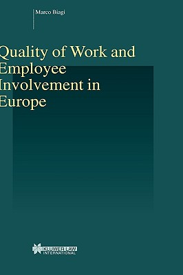 Quality of Work and Employee Involvement in EUrope (Studies in Employment and Social Policy Set), Biagi, Marco