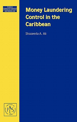 Money Laundering Control in the Caribbean (Studies in Comparative Corporate and Financial Law), Ali, Shazeeda A.