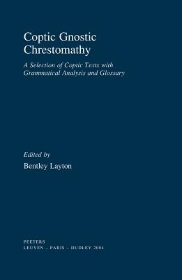 Image for Coptic Gnostic Chrestomathy A Selection of Coptic Texts with Grammatical Analysis and Glossary