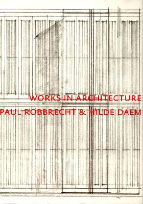 Image for Works in Architecture Paul Robbrecht & Hilde Daem