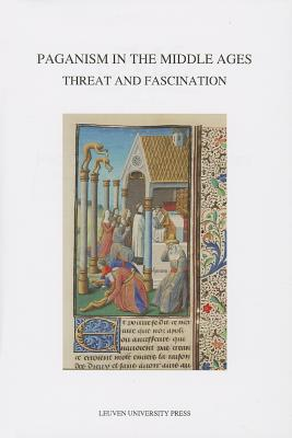 Image for Paganism in the Middle Ages: Threat and Fascination (Mediaevalia Lovaniensia) (English, French, German and Italian Edition)
