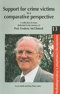 Image for Support for Crime Victims in a Comparative Perspective: A Collection of Essays Dedicated to the Memory of Prof. Frederic McClintock (Samenleving, Criminaliteit en Strafrechtspleging)