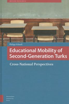 Image for Educational Mobility of Second-generation Turks: Cross-national Perspectives (IMISCOE Research)