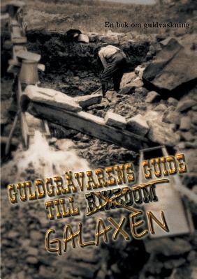 Guldgravarens Guide Till Galaxen (Swedish Edition), Gruvfogden