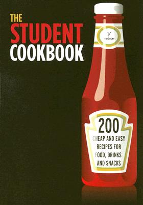 The Student Cookbook: 200 Cheap And Easy Recipes for Food, Drinks And Snacks, NICOTEXT