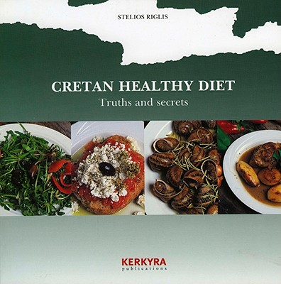 Image for Cretan Healthy Diet: Truths and Secrets