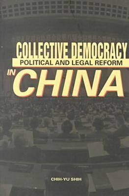 Image for Collective Democracy: Political and Legal Reform in China