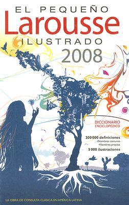Image for PEQUENO LAROUSSE ILUSTRADO 2008 200000 DEFINICIONES 5000 ILUSTRACIONES