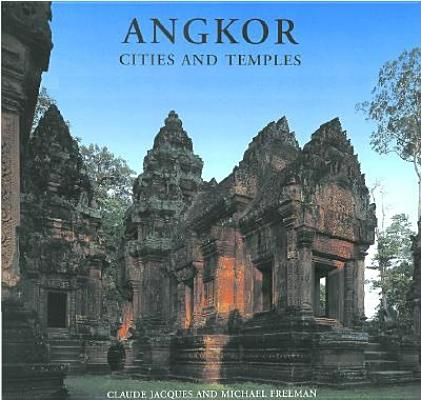 Angkor: Cities and Temples, Claude Jacques