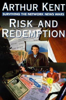 Image for Risk & Redemption: Surviving the Network News Wars