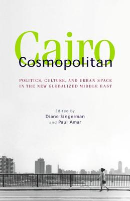 Image for Cairo Cosmopolitan: Politics, Culture, and Urban Space in the New Middle East