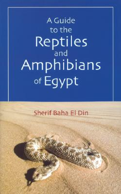 Image for A Guide to Reptiles & Amphibians of Egypt
