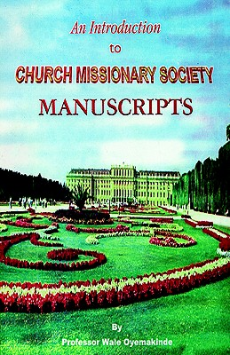 An Introduction to Church Missionary Society Manuscripts, Okediran, Wale, editor