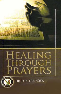 Healing Through Prayer, Olukoya, Dr. D. K.