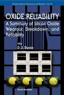 Image for Oxide Reliability: A Summary of Silicon Oxide Wearout, Breadown, and Reliability (Selected Topics in Electronics and Systems)