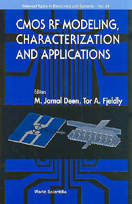 CMOS RF Modeling, Characterization and Applications, Deen, M Jamal