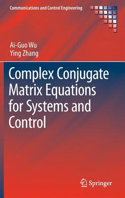 Image for Complex Conjugate Matrix Equations for Systems and Control (Communications and Control Engineering)