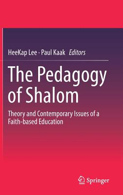 Image for The Pedagogy of Shalom: Theory and Contemporary Issues of a Faith-based Education