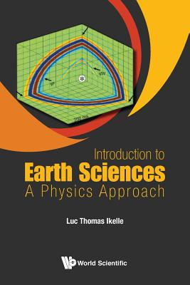 Introduction to Earth Sciences: A Physics Approach, Luc Thomas Ikelle