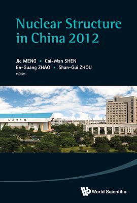 Nuclear Structure in China 2012: Proceedings of the 14th National Conference on Nuclear Structure in China, Jie Meng