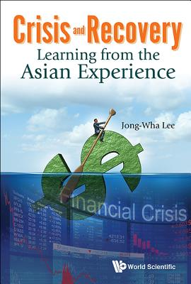 Crisis and Recovery: Learning from the Asian Experience, Jong-Wha Lee