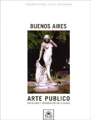 Image for Buenos Aires Arte Publico: Esculturas y Monumentos de La Ciudad (Spanish Edition)