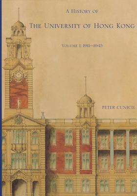 Image for A History of The University of Hong Kong: Volume 1, 1911-1945
