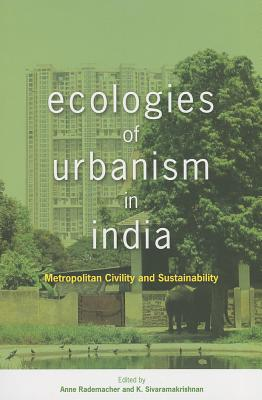 Image for Ecologies of Urbanism in India: Metropolitan Civility and Sustainability