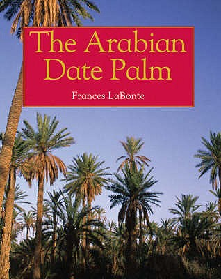 The Arabian Date Palm, Bonte, Frances La