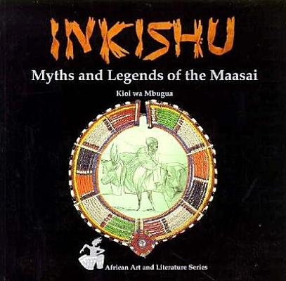 Image for Inkishu Myths and Legends of the Maasai (African Art & Literature Series)