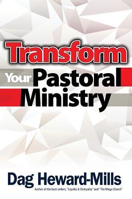 Transform your Pastoral Ministry, Dag Heward-Mills