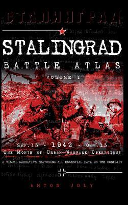 Stalingrad Battle Atlas: Volume I, Joly, Anton