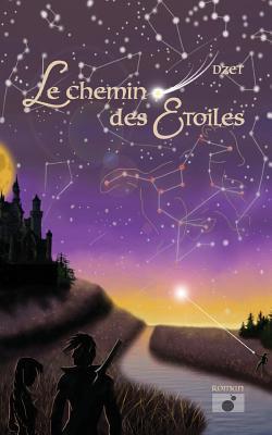 Le Chemin des Etoiles (French Edition), Dzet